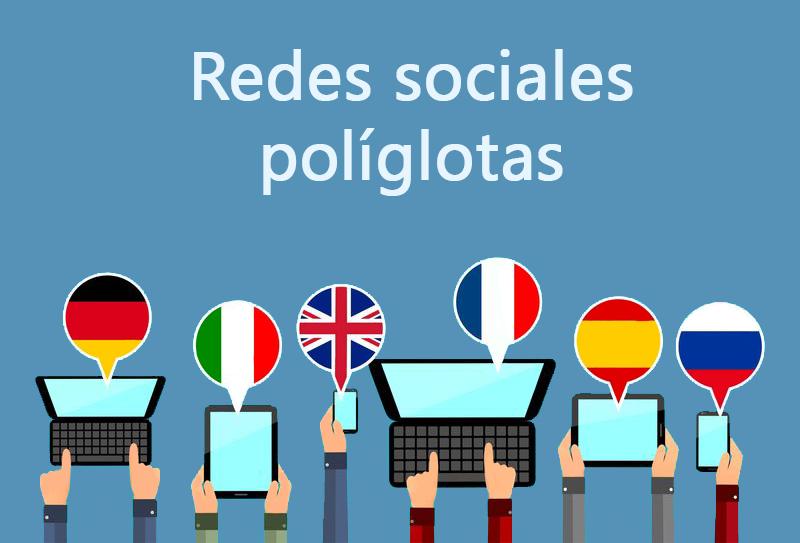 Las redes sociales también son políglotas: el multilingüismo en las RRSS