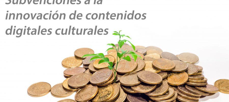 subvenciones a la innovación de contenidos digitales culturales